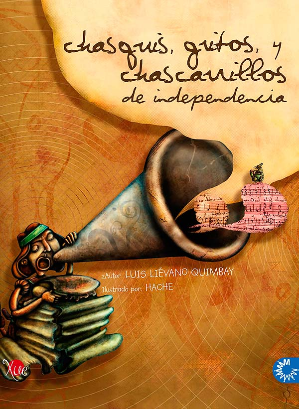 Chasquis, gritos y chascarrillos de independencia.