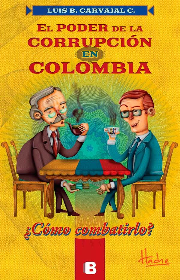 Ilustración y diseño de portada. El poder de la corrupción en Colombia por Hache Holguín