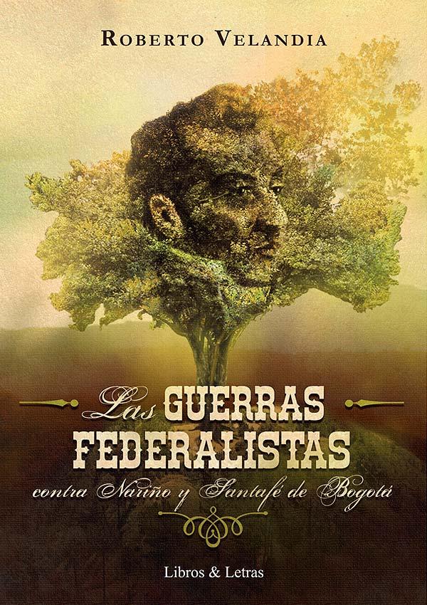 Ilustración y diseño. Las Guerras Federalistas por Hache Holguín